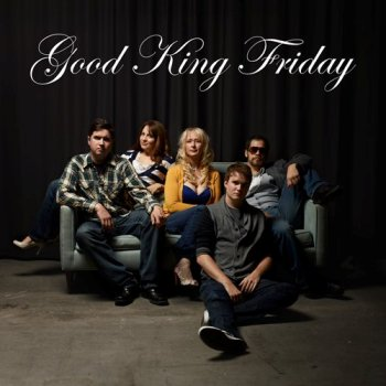 Good King Friday 3